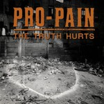 Pro-Pain, The Truth Hurts