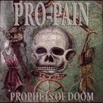 Pro-Pain, Prophets Of Doom