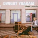 Dwight Yoakam, Blame the Vain mp3