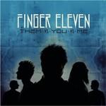 Finger Eleven, Them vs. You vs. Me