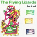 The Flying Lizards, Fourth Wall
