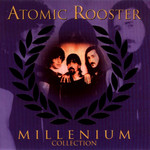 Atomic Rooster, Millenium Collection