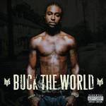 Young Buck, Buck the World