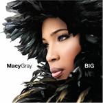 Macy Gray, Big