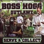 Slim Thug Presents Boss Hogg Outlawz, Serve & Collect