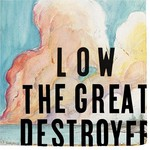 Low, The Great Destroyer