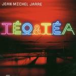 Jean Michel Jarre, Teo & Tea