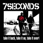 7 Seconds, Take It Back, Take It On, Take It Over