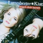 Luttenberger*Klug, Mach Dich bereit