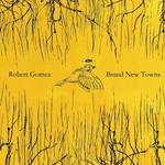 Robert Gomez, Brand New Towns