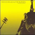 Rocco DeLuca & The Burden, I Trust You To Kill Me
