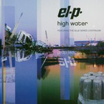 El-P, High Water (feat. The Blue Series Continuum)