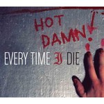 Every Time I Die, Hot Damn!