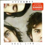 Evermore, Real Life