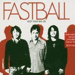 Fastball, Keep Your Wig On