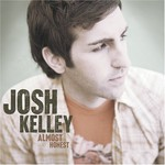 Josh Kelley, Almost Honest