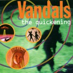 The Vandals, The Quickening