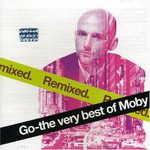 Moby, Go: The Very Best of Moby Remixed