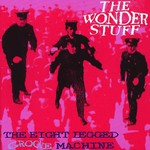 The Wonder Stuff, The Eight Legged Groove Machine mp3