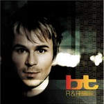 BT, R & R (Rare and Remixed)