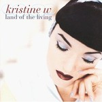Kristine W, Land of the Living