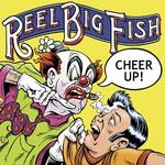 Reel Big Fish, Cheer Up!