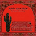 Rabih Abou-Khalil, The Cactus of Knowledge
