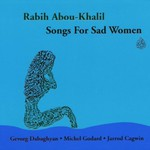 Rabih Abou-Khalil, Songs for Sad Women