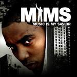 Mims, Music Is My Savior