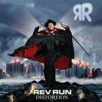 Rev Run, Distortion