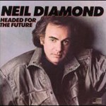 Neil Diamond, Headed For The Future