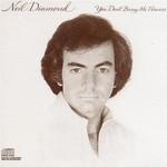 Neil Diamond, You Don't Bring Me Flowers