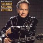 Neil Diamond, Three Chord Opera