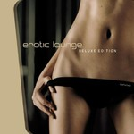 Various Artists, Erotic Lounge: Deluxe Edition