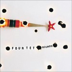 Four Tet, Rounds mp3