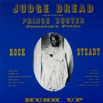 Prince Buster, Judge Dread Rock Steady