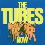 The Tubes, Now