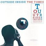 The Tubes, Outside Inside