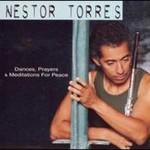 Nestor Torres, Dances, Prayers and Meditations for Peace