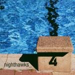 Nighthawks, 4
