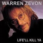 Warren Zevon, Life'll Kill Ya