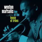Wynton Marsalis, Live at the House of Tribes