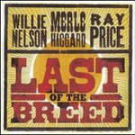 Willie Nelson, Last Of The Breed (With Merle Haggard & Ray Price) mp3