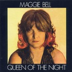 Maggie Bell, Queen of the Night