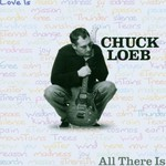 Chuck Loeb, All There Is