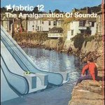 The Amalgamation of Soundz, Fabric 12 mp3