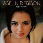 Aselin Debison, Bigger Than Me