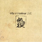 City and Colour, Live