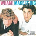 Wham!, Make It Big