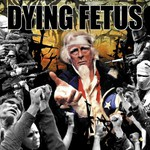 Dying Fetus, Destroy the Opposition